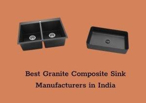Best Granite Composite Sink Manufacturers in India
